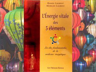 L'Energie vitale des 5 éléments